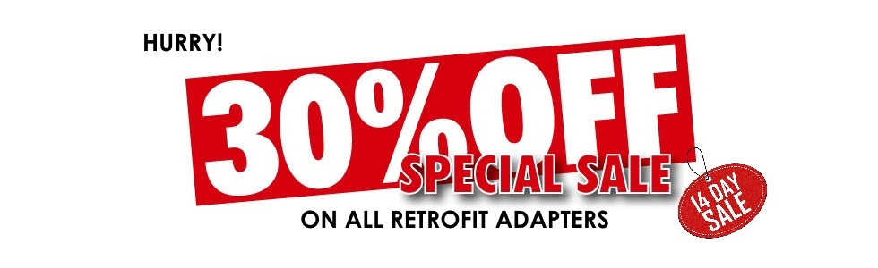 Take 30% OFF discount on ALL Retrofit Adapters!